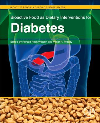 Bioactive Food As Dietary Interventions for Diabetes By Watson, Ronald Ross (EDT)/ Preedy, Victor (EDT)