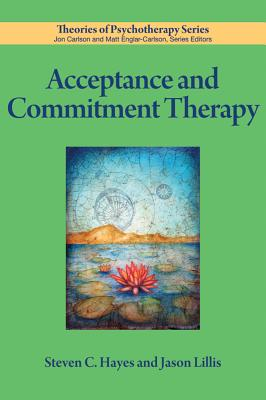 Acceptance and Commitment Therapy By Hayes, Steven C.
